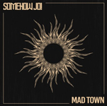 Somehow Jo: Mad Town