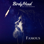 BirdyHead: Famous (feat. Jukka Åkerman)