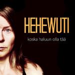 Hehewuti: Koska haluun olla tää