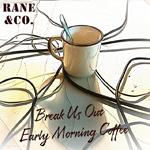 Rane & Co: Break Us Out / Early Morning Coffee