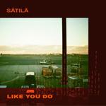 Sätilä: Like You Do