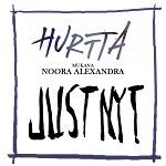 Hurtta (feat Noora Alexandra): Just nyt