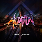 Ajaton: Neon Choke