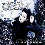 Velvet Ocean: It's So Hard