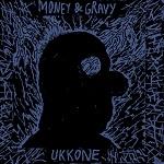 Money & Gravy: Ukkone