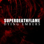 Superdeathflame: Dying Embers