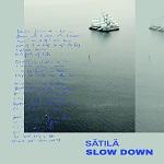 Sätilä: Slow Down