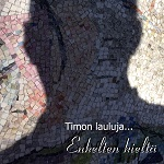Timon lauluja: Enkelten kieltä