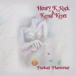 Henry K. Rock & Kovat Kivet: Paskat planeetat