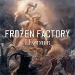 Frozen Factory: Hammer