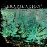 Eradication: Long Lost, Finally Found