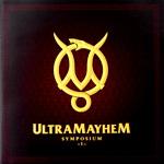 UltraMayhem Organisation: Symposium I