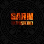 Garm: Time To Face The Truth