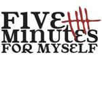Five Minutes For Myself