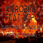 Kierobeat feat. Jopo: Everything's Canceled (Wrong Timeline)
