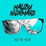Malibu Nightmare: With You