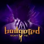 Badgered: Bury Me