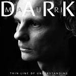 Mauri Dark: Thin Line of Understanding
