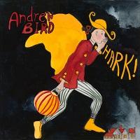Andrew Bird: Hark!
