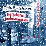 Tuija Rantalainen: Harjutorin joulusaunassa