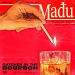Madu: Catcher in the Bourbon