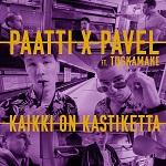 Paatti x Pavel: Kaikki on kastiketta (feat. Tuskamake)
