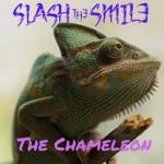 Slash the Smile: The Chameleon