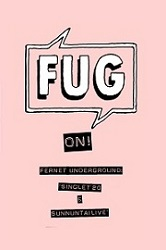 Fernet Underground: FUG ON! Singlet 20 & Sunnuntailive