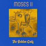 Moses II: The Golden Calf