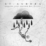 St. Aurora: Falling (Just Another Way to Fly)
