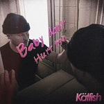 Kätfish: Baby Don't Hurt Me
