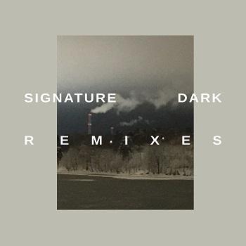 Signature Dark Remixes