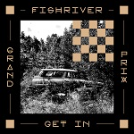 Get In: Fishriver Grand Prix